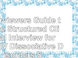 read  Interviewers Guide to the Structured Clinical Interview for DSMIV Dissociative Disorders bf565313
