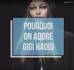 Pourquoi on adore Gigi HADID