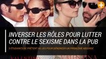 Inverser les rôles pour lutter contre le sexisme dans la pub