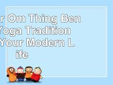 read  Do Your Om Thing Bending Yoga Tradition to Fit Your Modern Life cfa14a4c