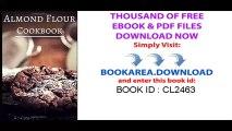 Almond Flour Cookbook_ Delicious Almond Flour Baking And Dessert Recipes (Almond Flour Recipes)