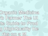 read  The Organic Medicinal Herb Farmer The Ultimate Guide to Producing HighQuality Herbs on a 87e7d37b