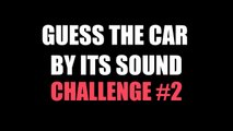 GUESS THE CAR BY ITS SOUND CHALL