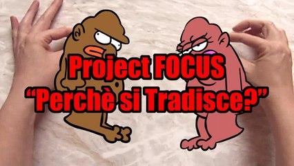 "Project FOCUS ""Perché si Tradisce?"""
