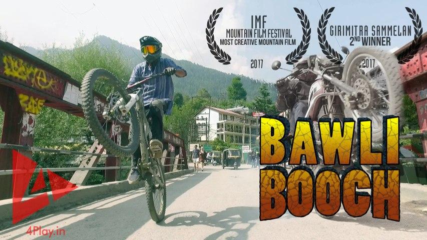 BAWLI BOOCH – Downhill Biking in Manali, India   4Play