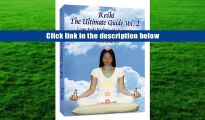 Read  Reiki The Ultimate Guide, Vol. 2 Learn Reiki Healing with Chakras, plus New Reiki Healing
