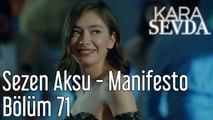 Kara Sevda 71. Bölüm Sezen Aksu - Manifesto