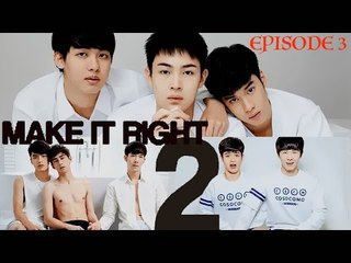 Make it right Season 2 Ep. 3 (Eng Sub) Full HD