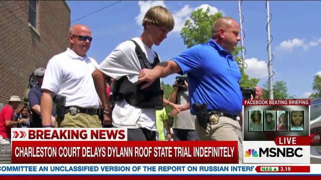 Dylann Roof State Trial Delayed Indefinitely _ MSNBC