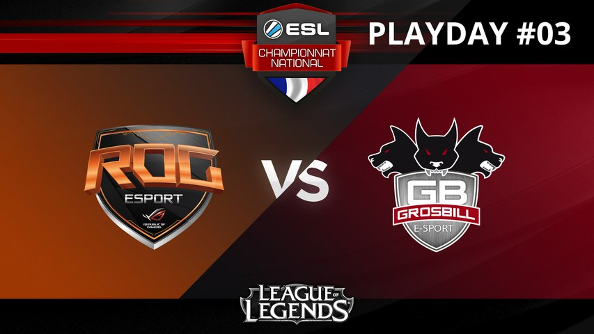 LoL - ASUS ROG vs GrosBill- ESL Championnat National - Summer 2017