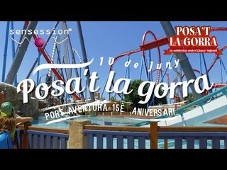 "¡SENSESSION: DJ OFICIAL ""POSA'T LA GORRA PORT AVENTURA 2017""!"