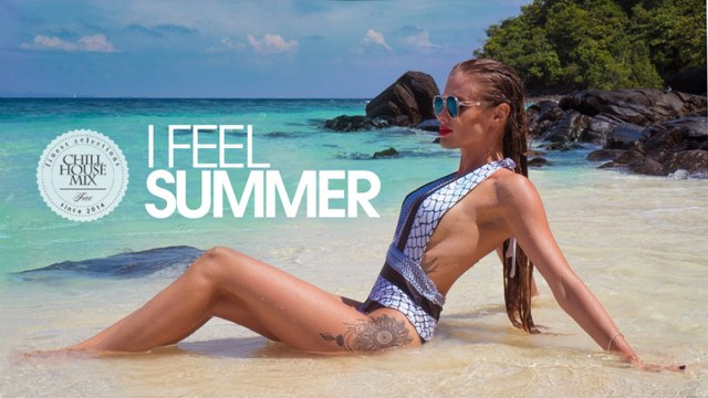 I Feel Summer 2017 | - Best of Deep House Music - Chill Out Mix