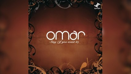 Omar - Sing (If You Want) (Full Album Stream)