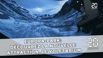 Europa-Park: Découvrez la nouvelle attraction, le Voletarium