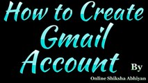 How To Create Gmail id ! Email ID Kaise Banaye ! Gmail पे id कैसे बनाए ! Gmail Tutorial Part 1
