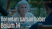 İstanbullu Gelin 14. Bölüm Boranları Sarsan Haber