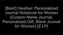 [AQOwZ.Best] Heather: Personalized Journal Notebook for Women (Custom Name Journal, Personalized Gift, Blank Journal for Women) by Sugar Baby Studios D.O.C