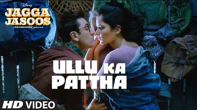 Ullu Ka Pattha Song Full HD Video - Jagga Jasoos - Ranbir Kapoor, Katrina Kaif - Pritam, Arijit Singh _ T-Series