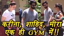 Kareena Kapoor Khan, Shahid Kapoor, Mira Rajput SPOTTED at Same Gym   FilmiBeat