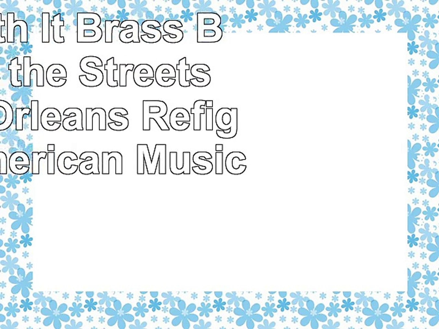 read  Roll With It Brass Bands in the Streets of New Orleans Refiguring American Music 7ba1a828