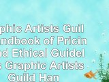 read  Graphic Artists Guild Handbook of Pricing and Ethical Guidelines Graphic Artists Guild 5193ebfd