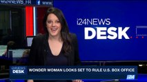 i24NEWS DESK | Wonder Woman looks set to rule US box office | Saturday, June 3rd 2017