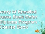 """""""read  IB Theory of Knowledge Course Book Oxford IB Diploma Program Course Book 8e46bffc"""""""