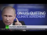 Putin: We can blame snow in June on Trump's withdrawal from Paris agreement, but we won't