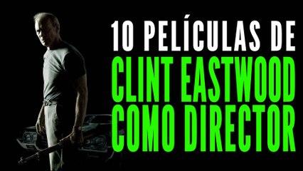 Las 10 mejores películas de Clint Eastwood como director