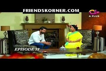 Mann Mar Jaye Naa Episode 58