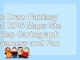 Read  How to Draw Fantasy Art and RPG Maps Step by Step Cartography for Gamers and Fans  free book be0c1a0f