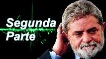 Áudios do Grampo de Lula Inéditos na Integra Liberados Pelo Juiz Sergio Moro - Parte 2
