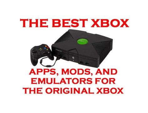 The Best Original Xbox Mods Apps and Emulators (2017)