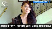 Cannes Film Festival 2017 - One day with Maria Mogsolova | FashionTV