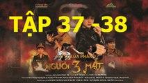 Người Ba mặt Tập 37 - Nguoi Ba Mat Tap 37 Trailer (link full ben duoi)