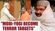 PM Modi & Yogi Adityanath being targeted by Jaish-E-Mohammad | Oneindia news