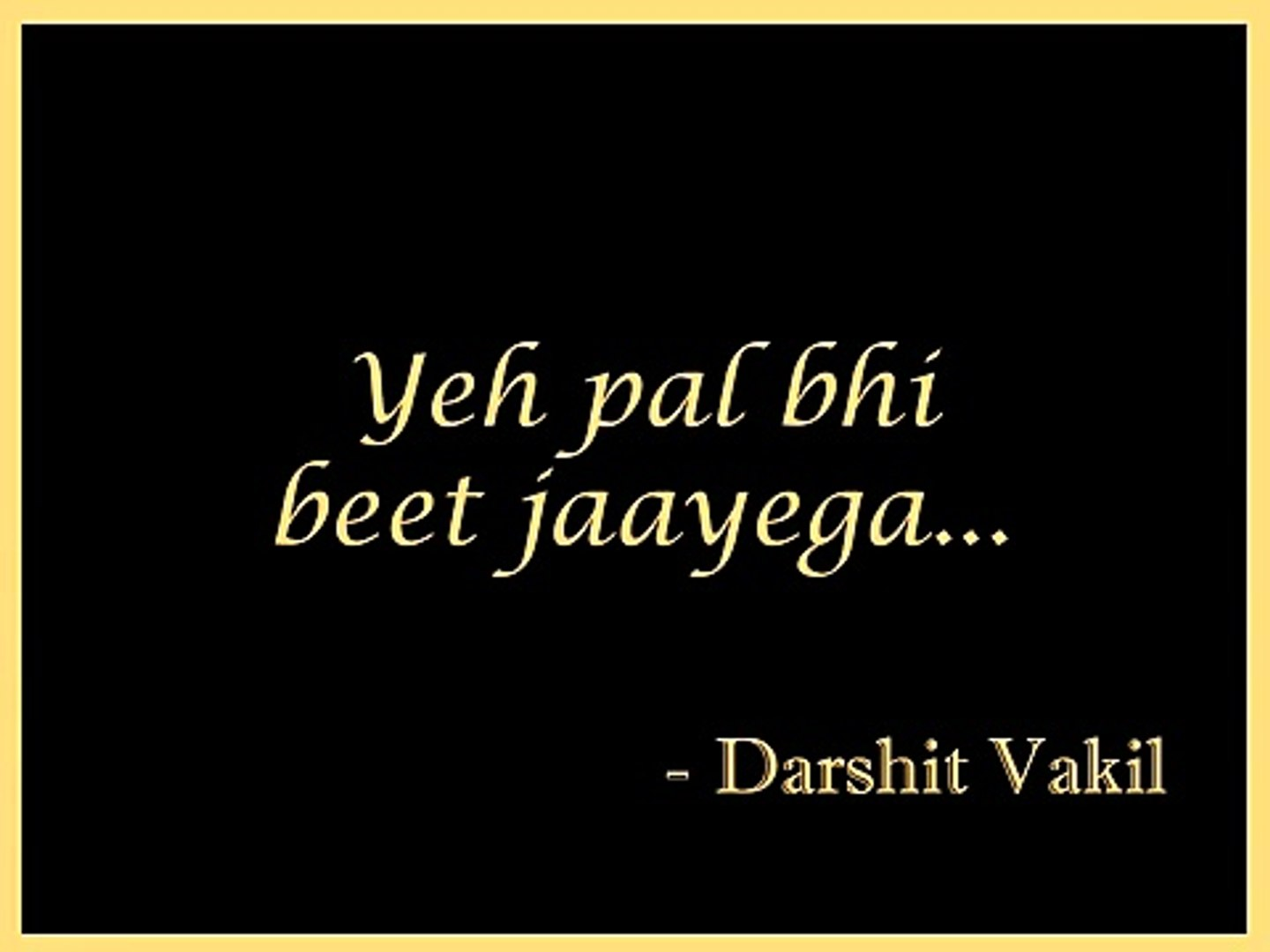Inspirational Hindi Poem _12 - Yeh pal bhi beet ja