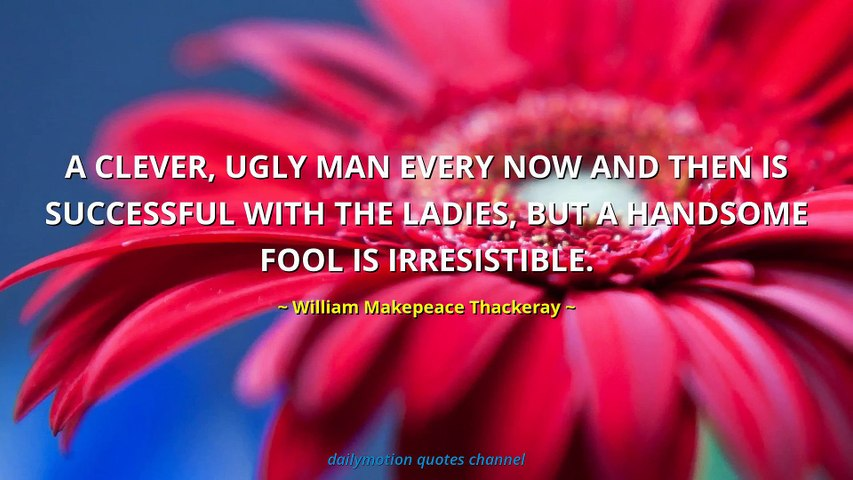 William Makepeace Thackeray Quotes #1