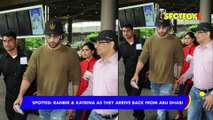 SPOTTED Ranbir Kapoor and Katrina Kaif as the Arrive Back from Abu Dhabi