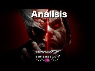 Tekken 7 Análisis Sensession