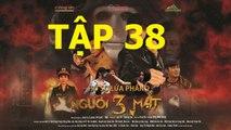 Người Ba Mặt TẬP 38 trailer (link full ben duoi) - Nguoi ba mat tap 38 - nguoi 3 mat