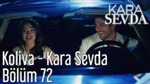 Kara Sevda 72. Bölüm Koliva - Kara Sevda
