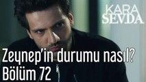 Kara Sevda 72. Bölüm Zeynep'in Durumu Nasıl?