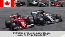 Entretien avec Jean-Louis Moncet avant le Grand Prix du Canada 2017