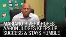 Mariano Rivera Hopes Aaron Judges Keeps Up Success And Stays Humble