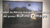 Ciudad de México inaugura exposición del pintor Rufino Tamayo