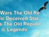 Read  Star Wars The Old Republic  Deceived Star Wars The Old Republic  Legends  free book 20410337