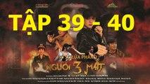 Người Ba Mặt Tập 39 trailer - Nguoi Ba mat 39 - nguoi 3 mat 39 (link full ben duoi)
