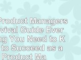 Read  The Product Managers Survival Guide Everything You Need to Know to Succeed as a Product  free book e9fc25f3