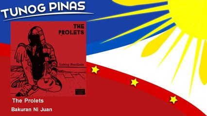 The Prolets - Bakuran Ni Juan